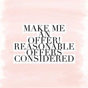 Make me an reasonable offer